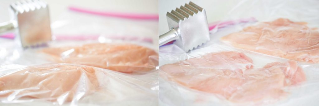 Place the chicken pieces in gallon sized plastic zipper bags, and squeeze out all the air as you seal. Using the flat side of a meat mallet, pound them out to a uniform thickness. (about 1 centimeter)